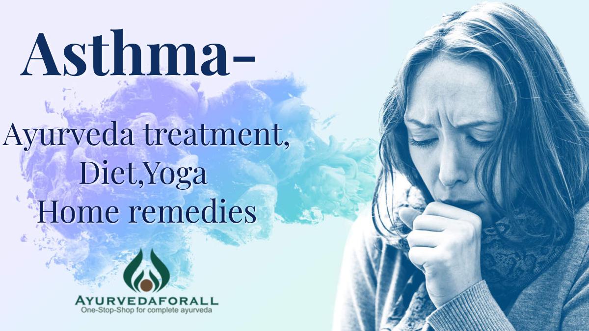 Asthma- Ayurveda Concept, Pathology, Treatment, Home